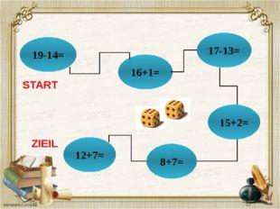 19-14= 16+1= 17-13= 15+2= 8+7= 12+7= START ZIEIL