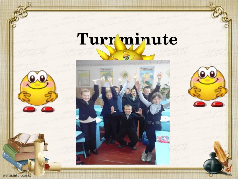 Turnminute
