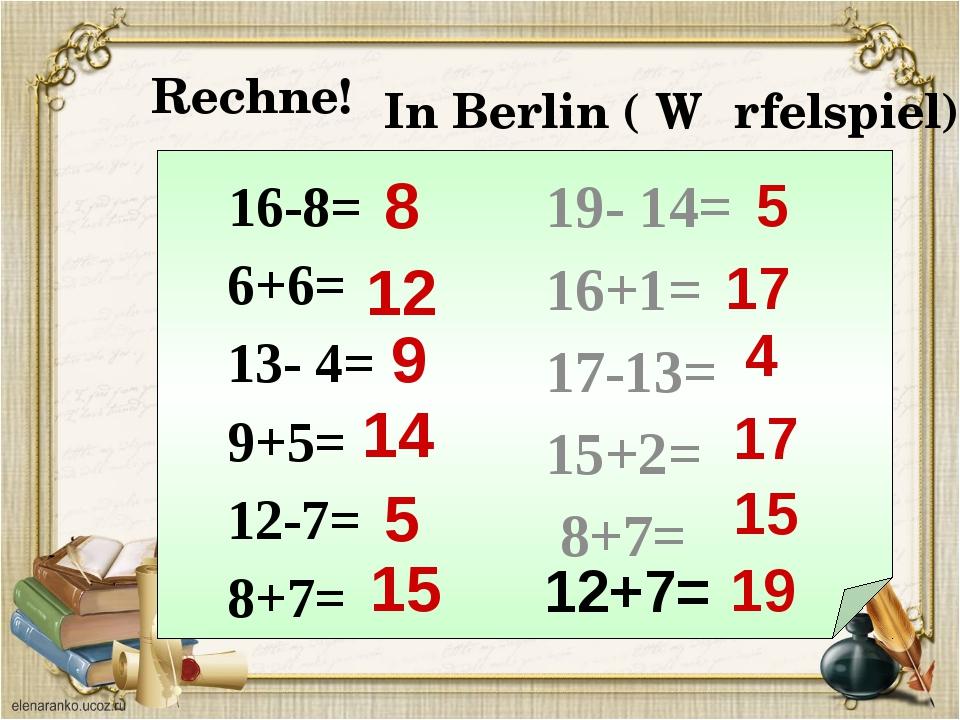 16-8= 6+6= 13- 4= 9+5= 12-7= 8+7= 19- 14= 16+1= 17-13= 15+2= 8+7= 12 14 8 9...