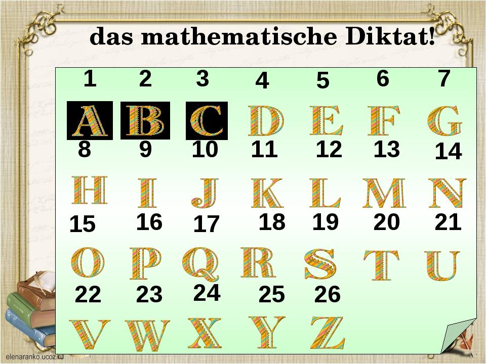 das mathematische Diktat! 1 2 3 4 5 6 7 8 9 10 11 12 13 14 15 16 17 18 19 20...