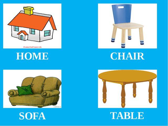 HOME CHAIR SOFA TABLE