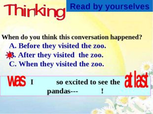 When do you think this conversation happened? A. Before they visited the zoo.
