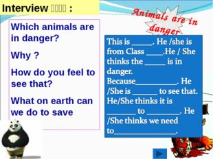 Animals are in danger Which animals are in danger? Why ? How do you feel to s