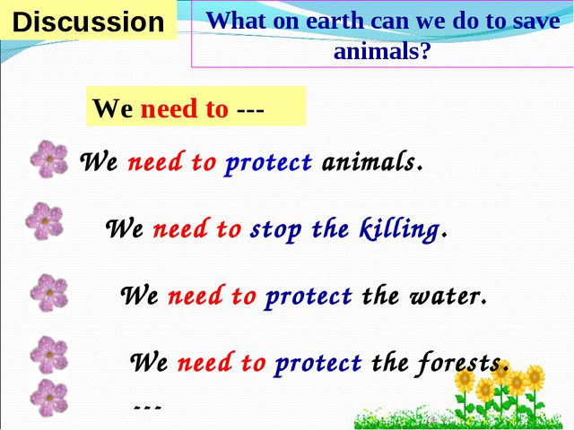 We need to protect animals. We need to stop the killing. We need to protect t...