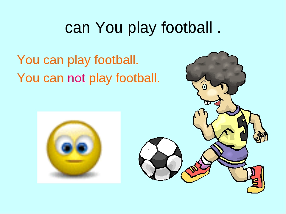 can You play football . You can play football. You can not play football.