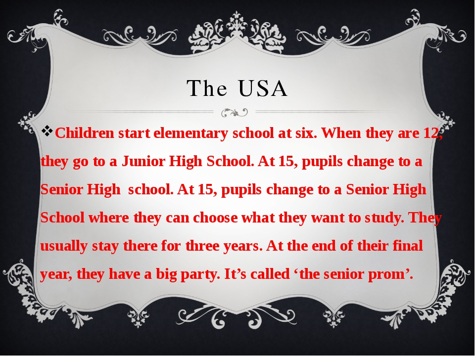 The USA Children start elementary school at six. When they are 12, they go to...