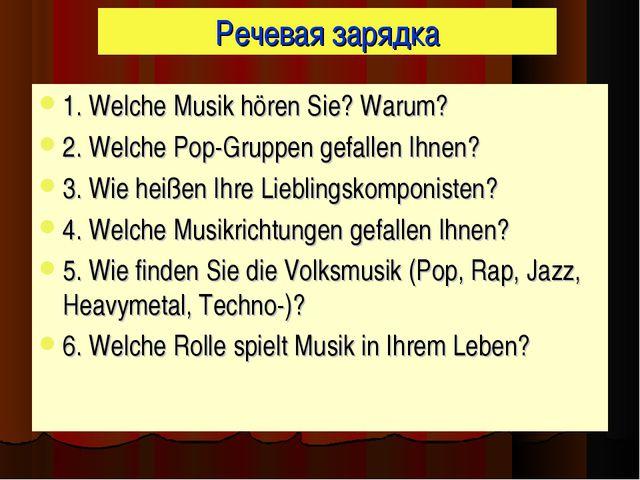 Речевая зарядка 1. Welche Musik hören Sie? Warum? 2. Welche Pop-Gruppen gefal...