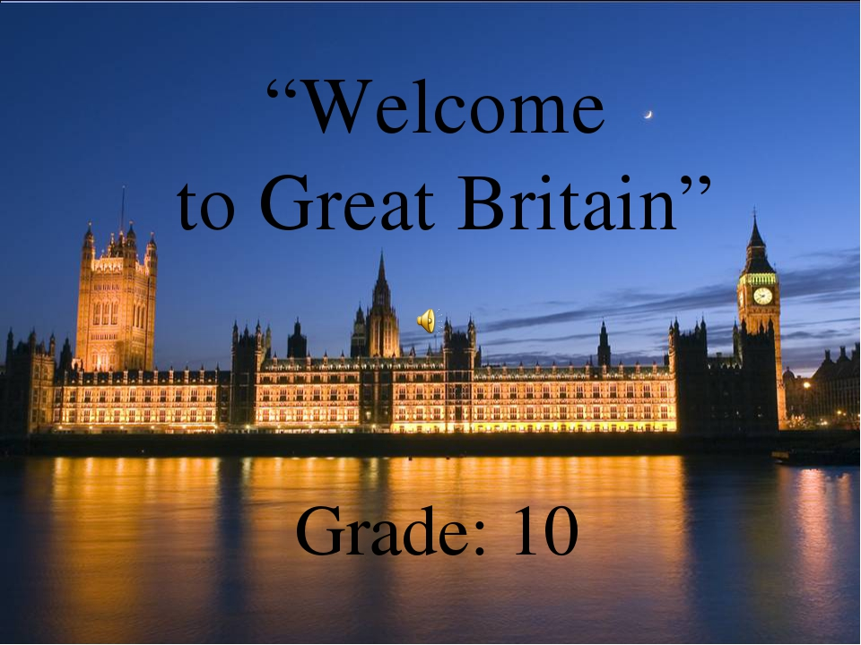 """Welcome to Great Britain"" Grade: 10"
