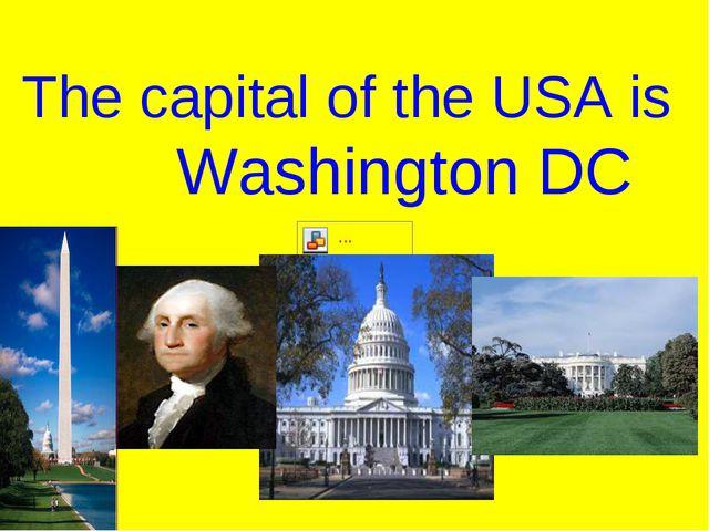 The capital of the USA is Washington DC
