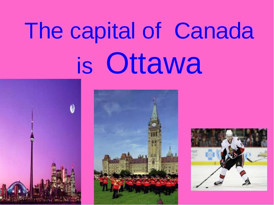 The capital of Canada is Ottawa