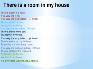 There is a room in my house There's a room in a house. It's a very fine room,