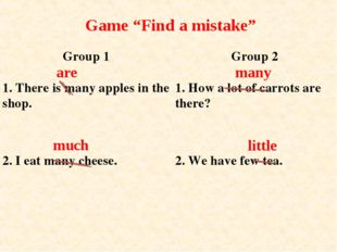 "Game ""Find a mistake"" are many much little Group 1	Group 2 1. There is many a"
