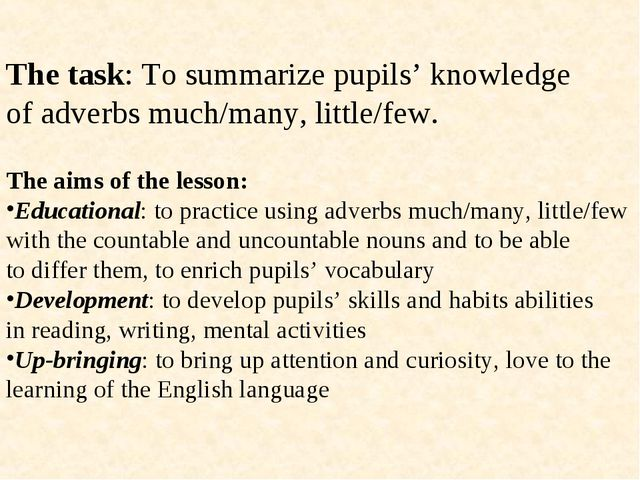 The task: To summarize pupils' knowledge of adverbs much/many, little/few. Th...