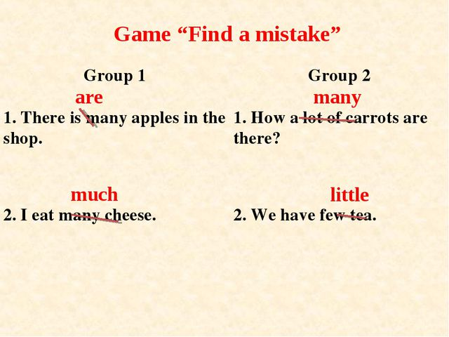 "Game ""Find a mistake"" are many much little Group 1	Group 2 1. There is many a..."