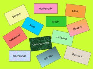 schulfrei Erdkunde Russisch Handarbeit Muttersprache Deutsch Kunst Musik Werk