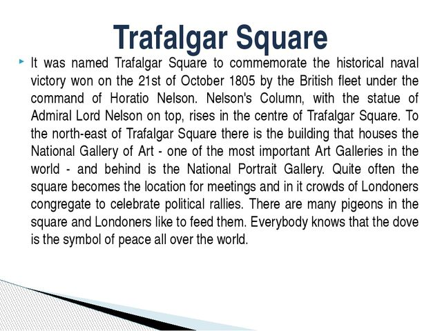 It was named Trafalgar Square to commemorate the historical naval victory won...