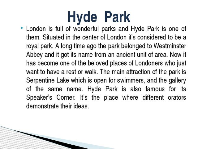 London is full of wonderful parks and Hyde Park is one of them. Situated in t...