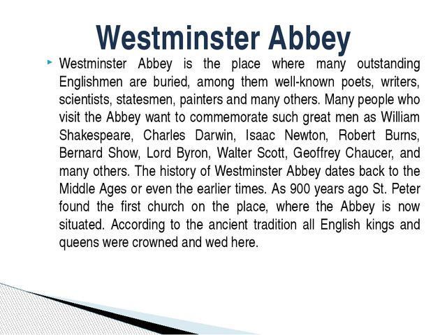 Westminster Abbey is the place where many outstanding Englishmen are buried,...