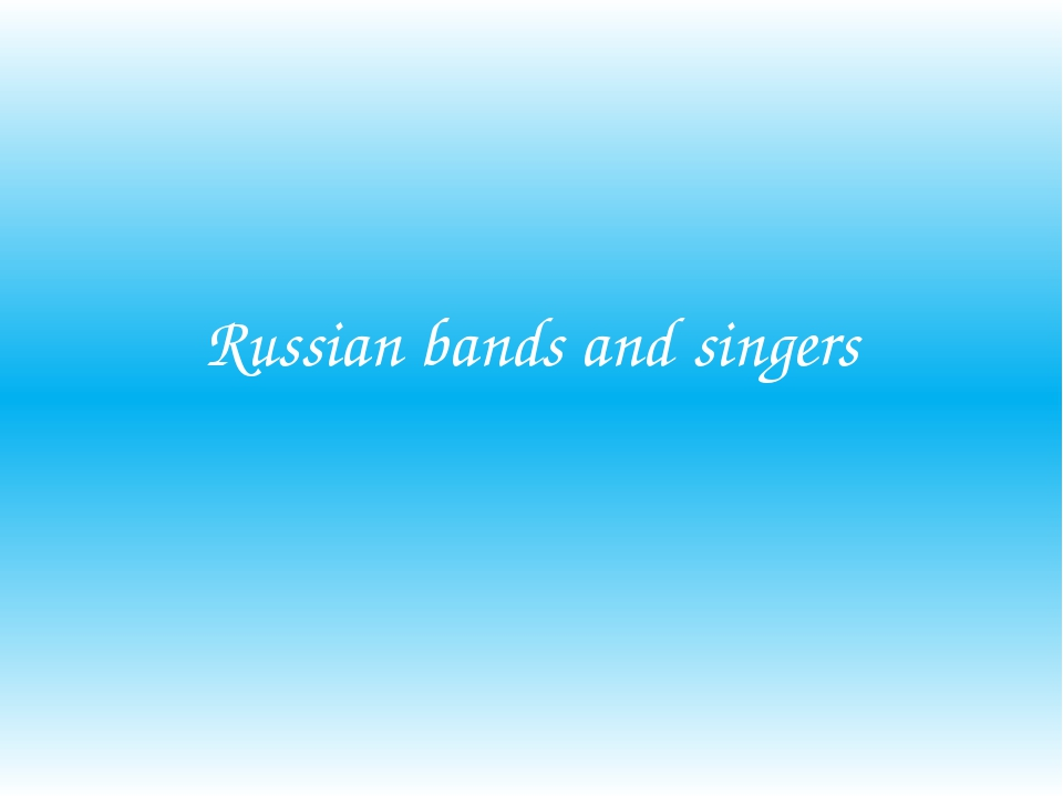 Russian bands and singers