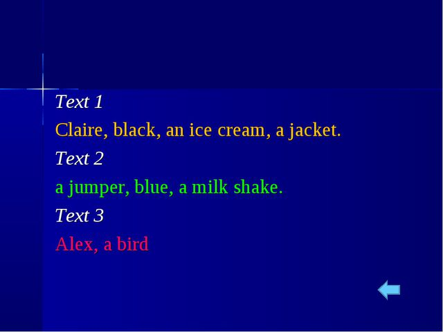 Text 1 Claire, black, an ice cream, a jacket. Text 2 a jumper, blue, a milk s...