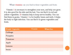 What vitamins can you find in these vegetables and fruits Vitamin A is necess