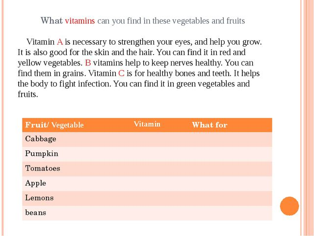 What vitamins can you find in these vegetables and fruits Vitamin A is necess...
