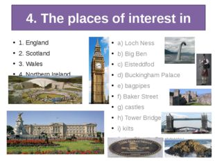 4. The places of interest in 1. England 2. Scotland 3. Wales 4. Northern Irel