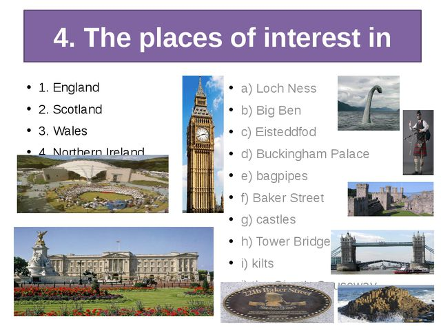 4. The places of interest in 1. England 2. Scotland 3. Wales 4. Northern Irel...