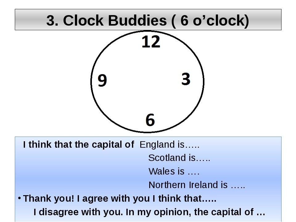 3. Clock Buddies ( 6 o'clock) I think that the capital of England is….. Scotl...