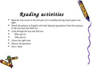 Reading activities Read the text.Listen to the first part of it carefully and
