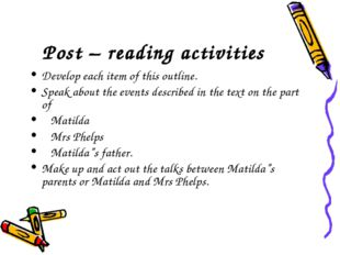 Post – reading activities Develop each item of this outline. Speak about the