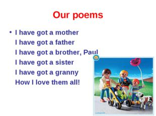 Our poems I have got a mother I have got a father I have got a brother, Paul