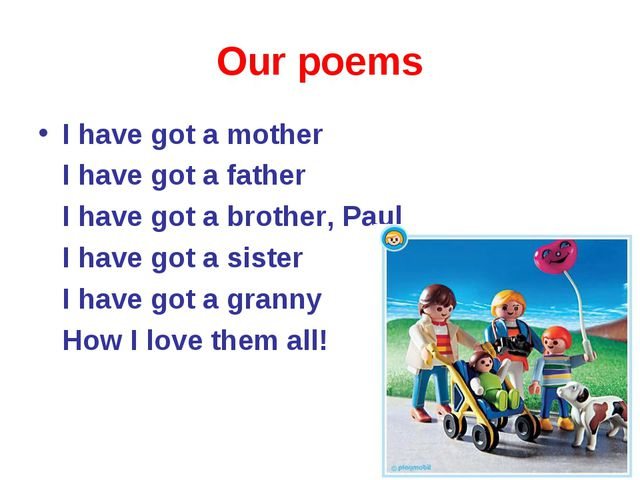 Our poems I have got a mother I have got a father I have got a brother, Paul...