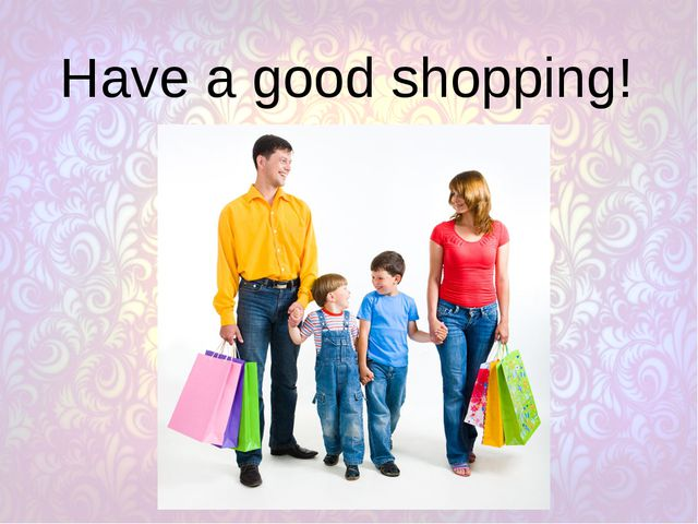 Have a good shopping!