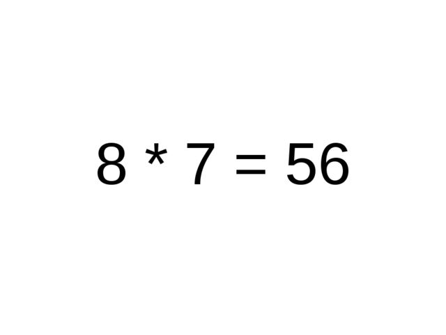 8 * 7 = 56