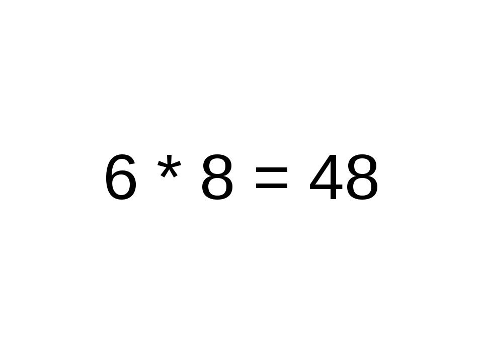 6 * 8 = 48