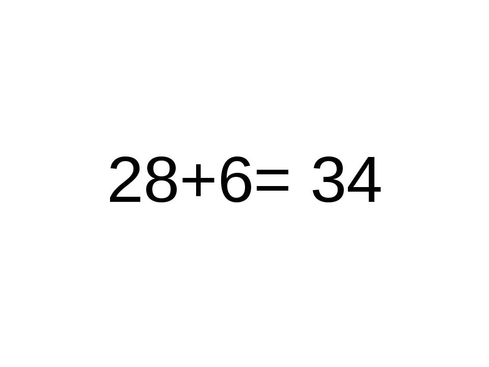 28+6= 34