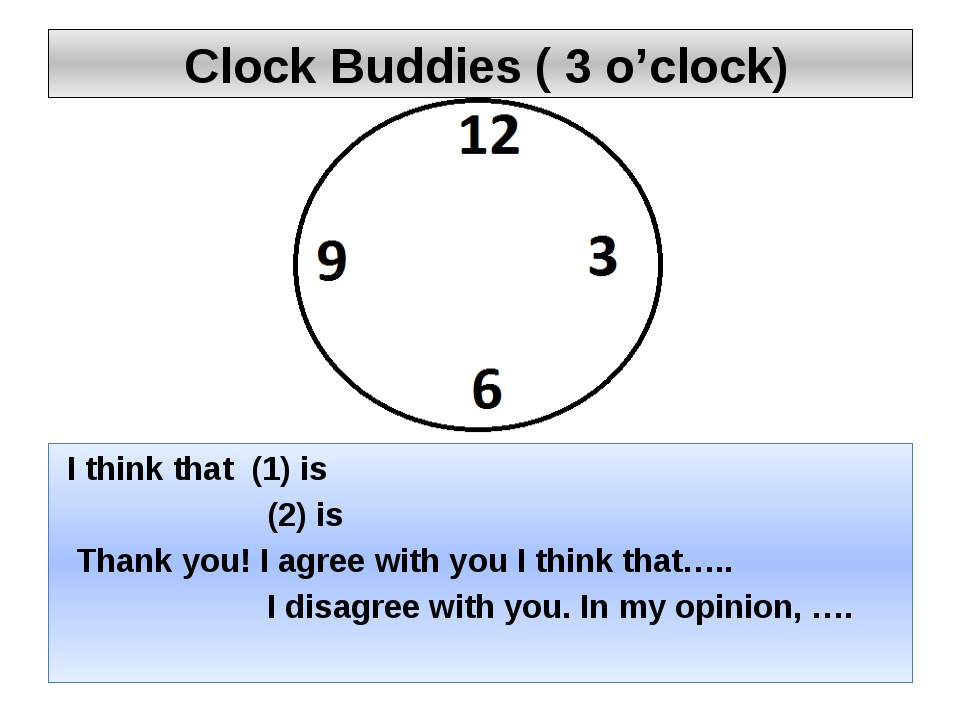 Clock Buddies ( 3 o'clock) I think that (1) is (2) is Thank you! I agree wit...