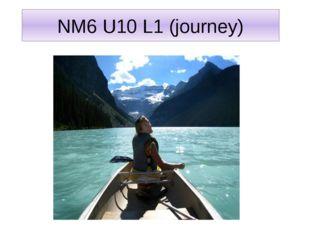 NM6 U10 L1 (journey)