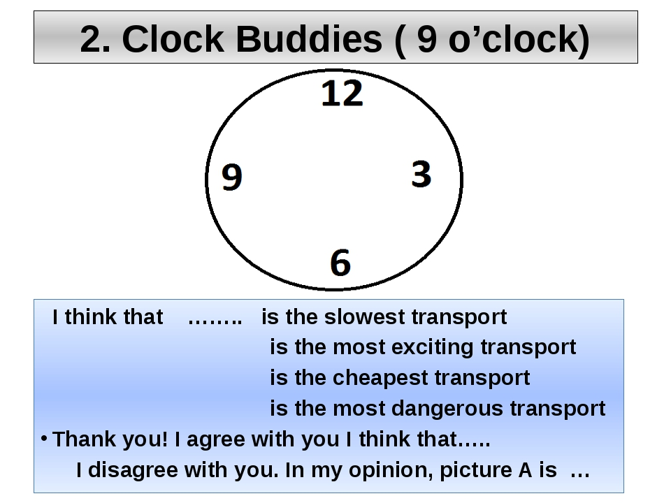 2. Clock Buddies ( 9 o'clock) I think that …….. is the slowest transport is t...