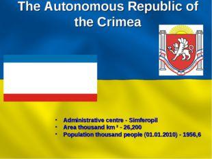 The Autonomous Republic of the Crimea Administrative centre - Simferopil Area