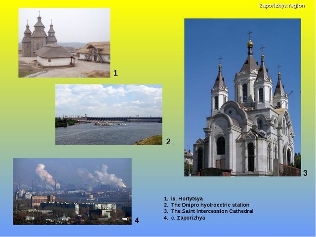 1 1. is. Hortytsya 2. The Dnipro hyolroectric station 3. The Saint Intercessi...