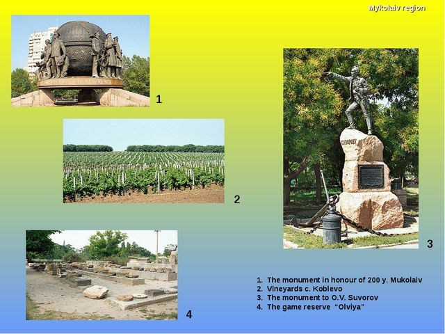 1 1. The monument in honour of 200 y. Mukolaiv 2. Vineyards c. Koblevo 3. The...