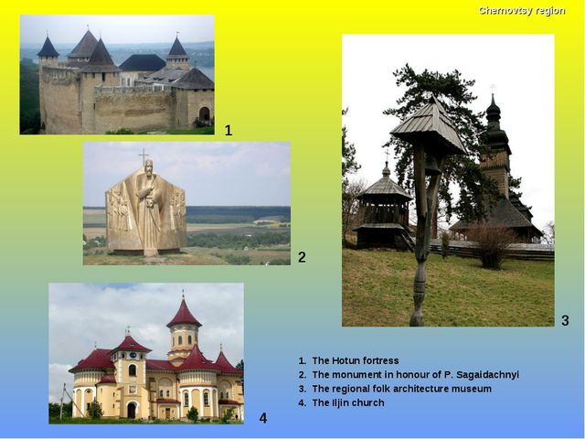 1 1. The Hotun fortress 2. The monument in honour of P. Sagaidachnyi 3. The r...