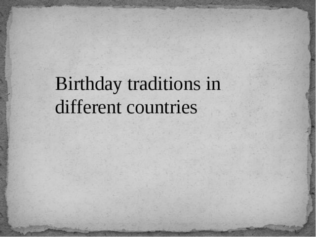 Birthday traditions in different countries