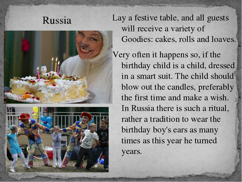 Russia Lay a festive table, and all guests will receive a variety of Goodies:...