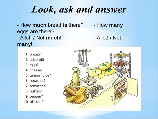 - How much bread is there? - How many eggs are there? - A lot! / Not much! -...