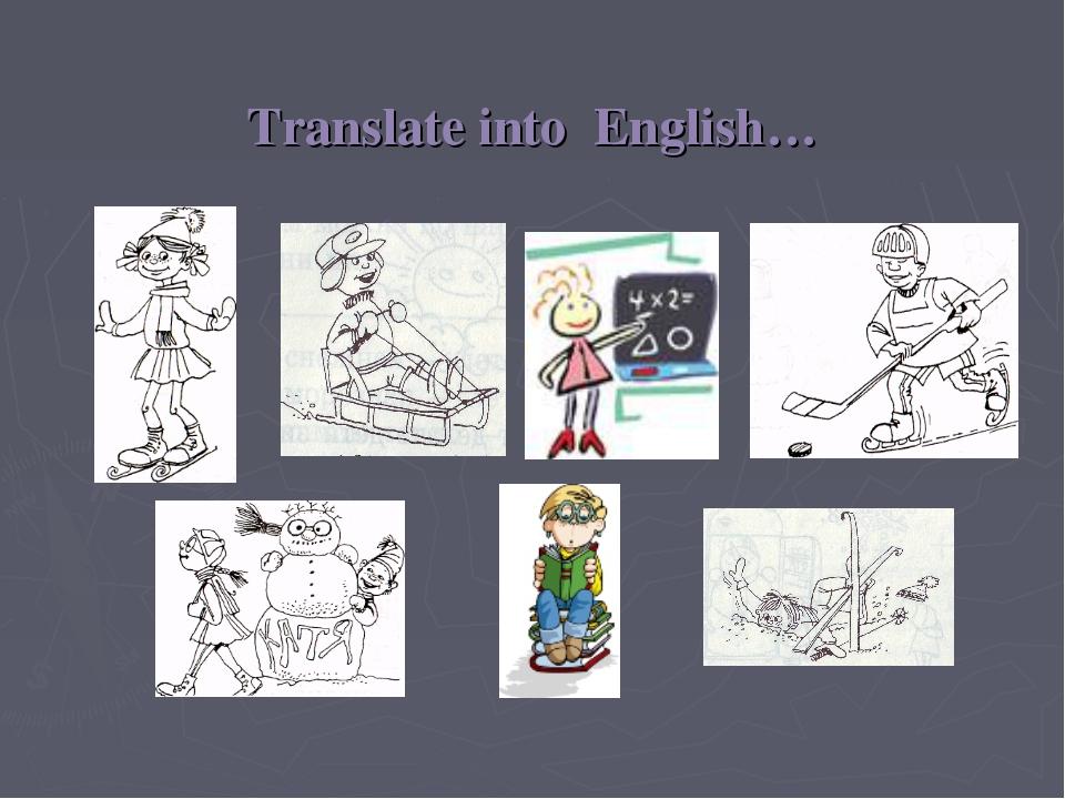 Translate into English…