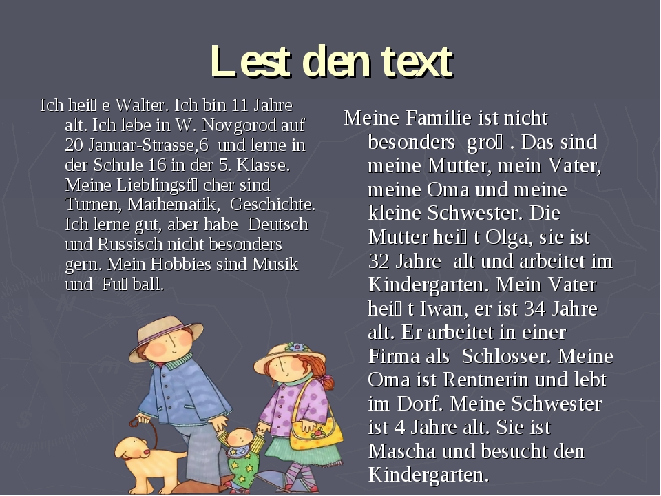 Lest den text Ich heiϐe Walter. Ich bin 11 Jahre alt. Ich lebe in W. Novgorod...