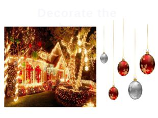 Decorate the house